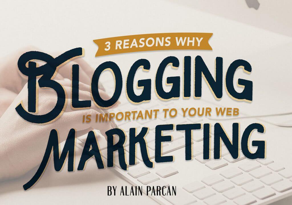 3 Reasons Why Blogging Is Important to Your Web Marketing
