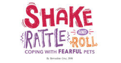 Shake Rattle and Roll: Coping With Fearful Pets