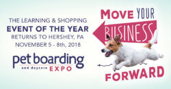 Move Your Business Forward: Pet Boarding and Daycare Expo 2018