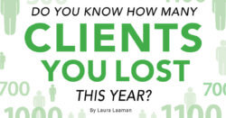 Do You Know How Many Clients You Lost This Year?