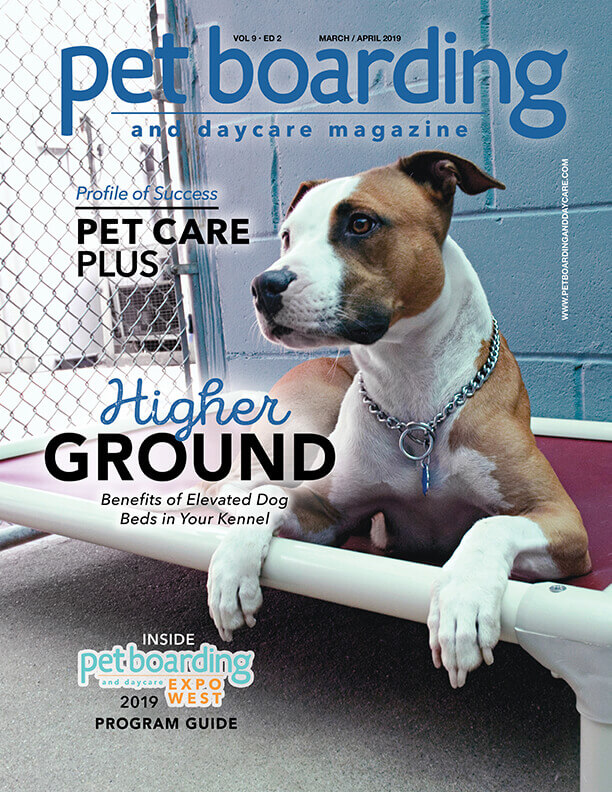 March / April 2019 Issue Pet Boarding and Daycare