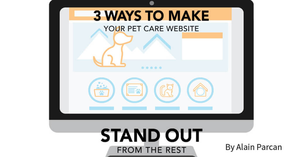 3 Ways to Make Your Pet Care Website Stand out from the Rest